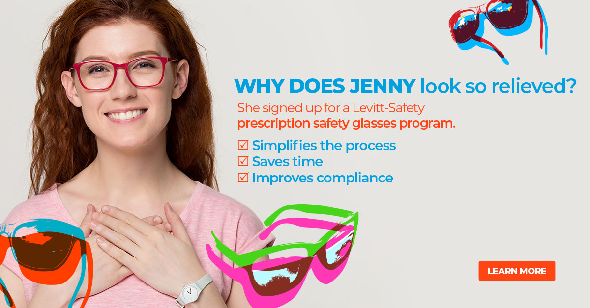 Picture of a woman smiling. Text says why does jenny look so relieved? She just experienced the difference the Levitt-Safety prescription safety eyewear program makes.
