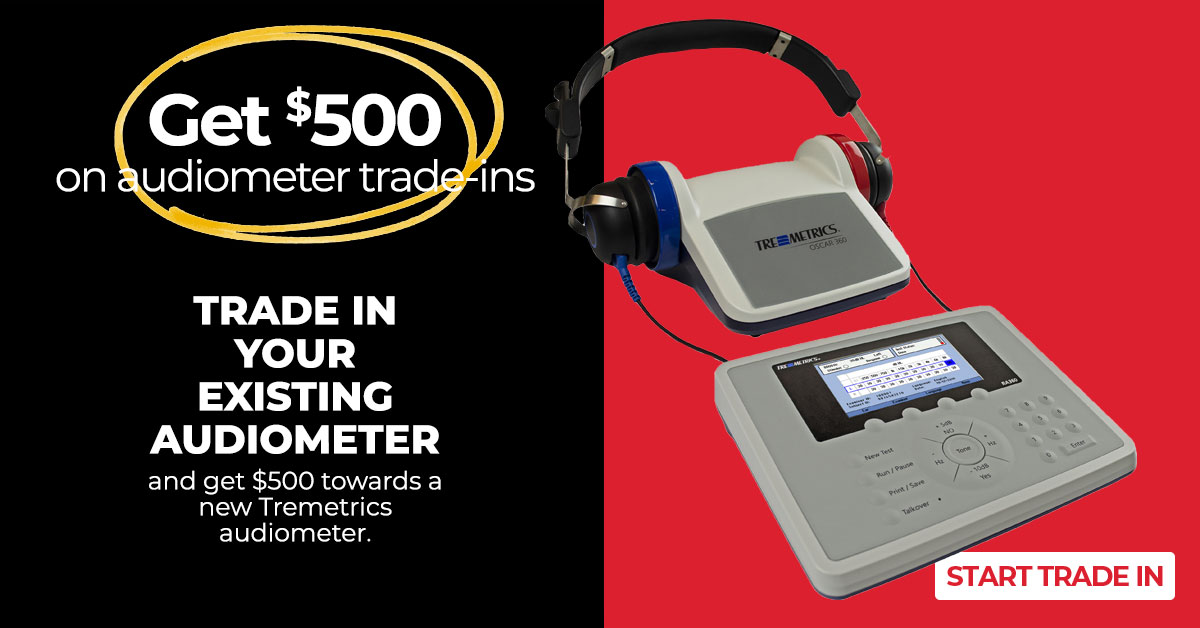 trade in your existing audiometer and save $500 on new audiometers